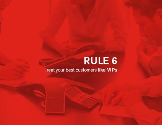 规则6:像对待贵宾一样对待你最好的客户